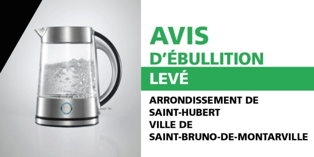LEVÉE de l'avis d'ébullition pour Saint-Bruno-de-Montarville