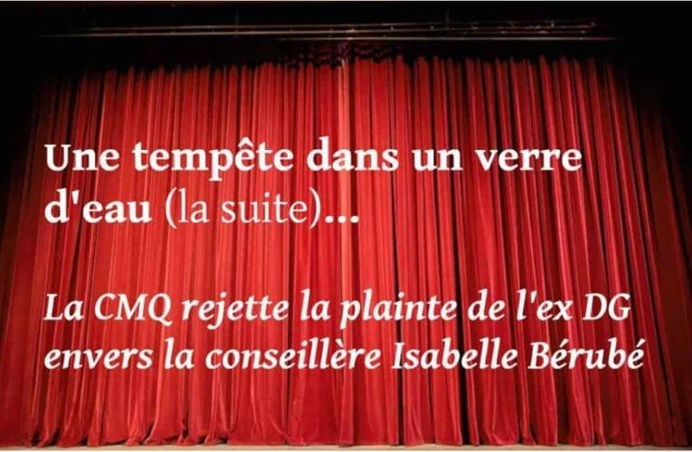 Une tempête dans un verre d'eau: la CMQ rejette la plainte de l'ex DG envers la conseillère Isabelle Bérubé